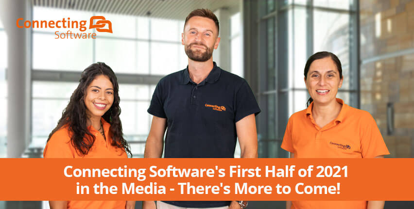 Connecting Software's first Half of 2021 in the Media